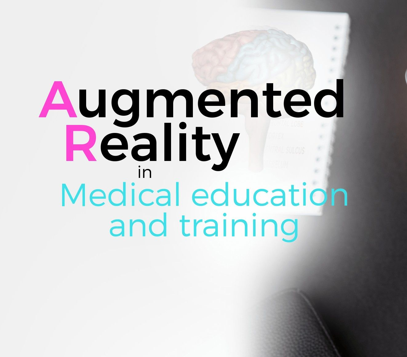 The potential of augmented reality in medical education and training